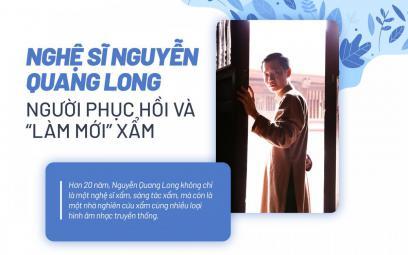 Nghệ sĩ Nguyễn Quang Long: Người phục hồi và làm mới xẩm