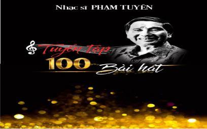 Nhạc sĩ Phạm Tuyên và 100 ca khúc đi cùng năm tháng