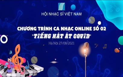 """Chương trình Âm nhạc trực tuyến """"Tiếng hát át Covid"""": Hướng tới Ngày Âm nhạc Việt Nam lần thứ XII (3/9/2021)"""